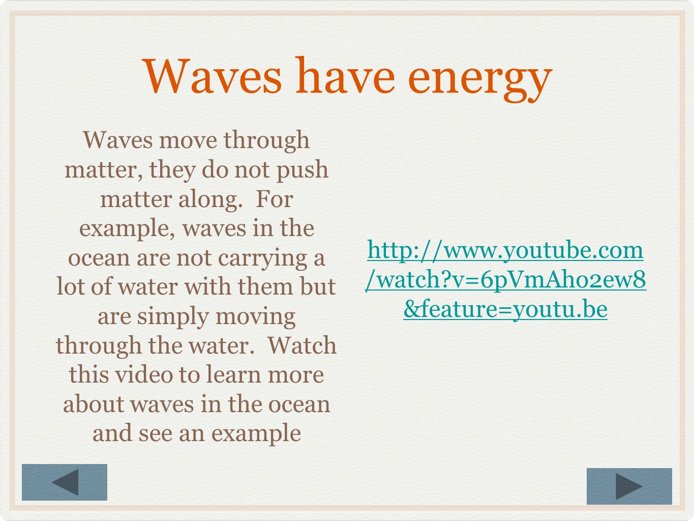 Waves have energy