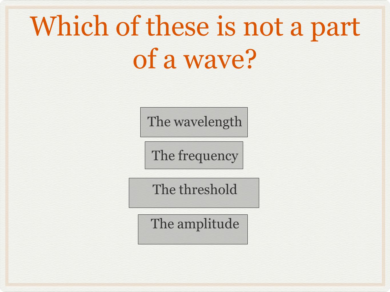 Which of these is not a part of a wave