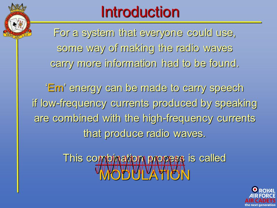 Introduction MODULATION For a system that everyone could use,