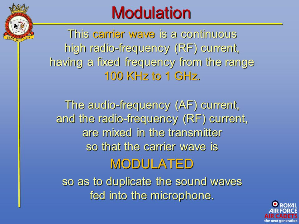 Modulation MODULATED This carrier wave is a continuous
