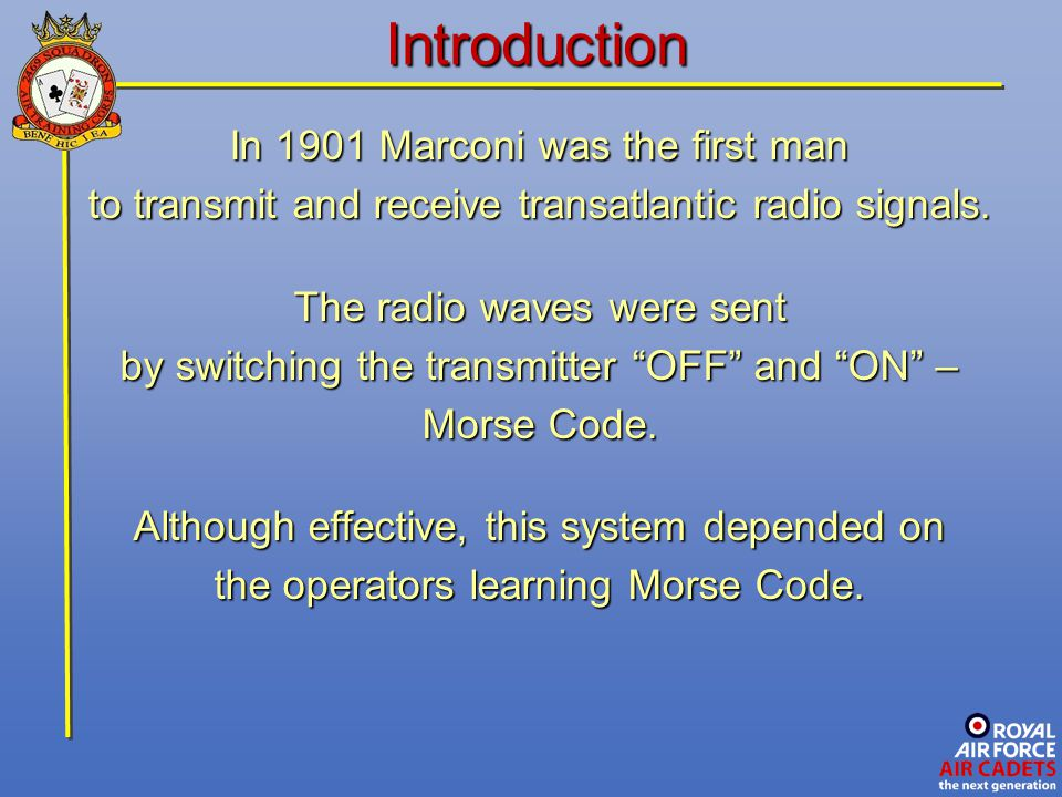 Introduction In 1901 Marconi was the first man