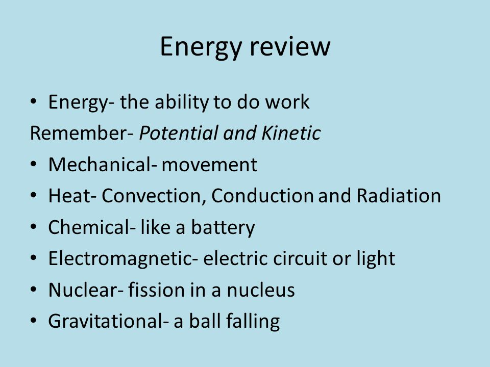 Energy review Energy- the ability to do work