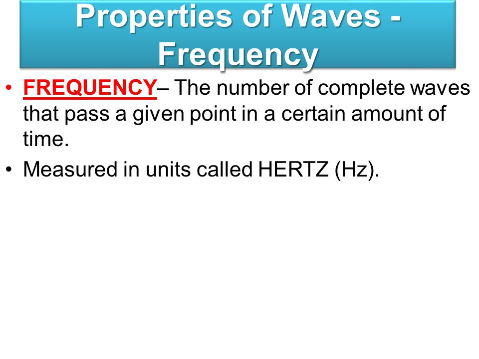Properties of Waves - Frequency