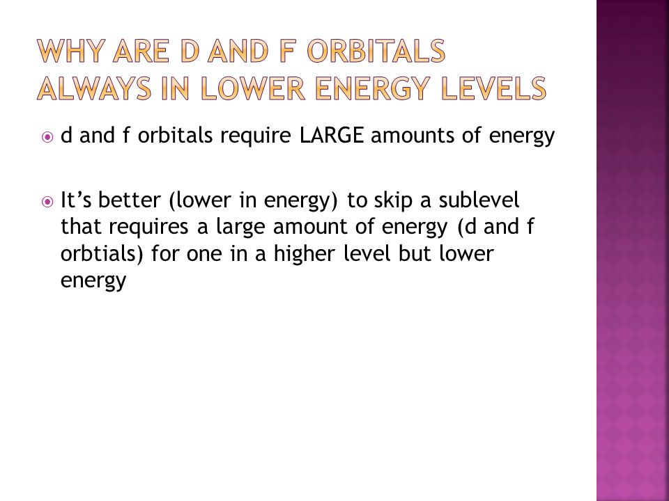 Why are d and f orbitals always in lower energy levels