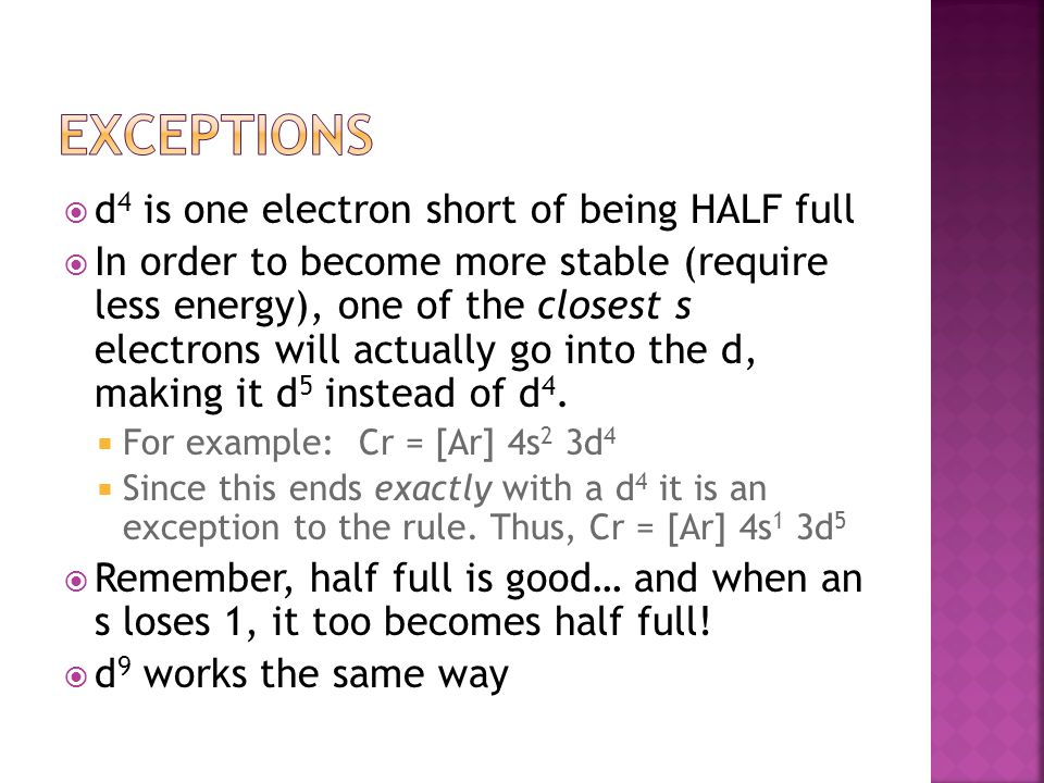 Exceptions d4 is one electron short of being HALF full
