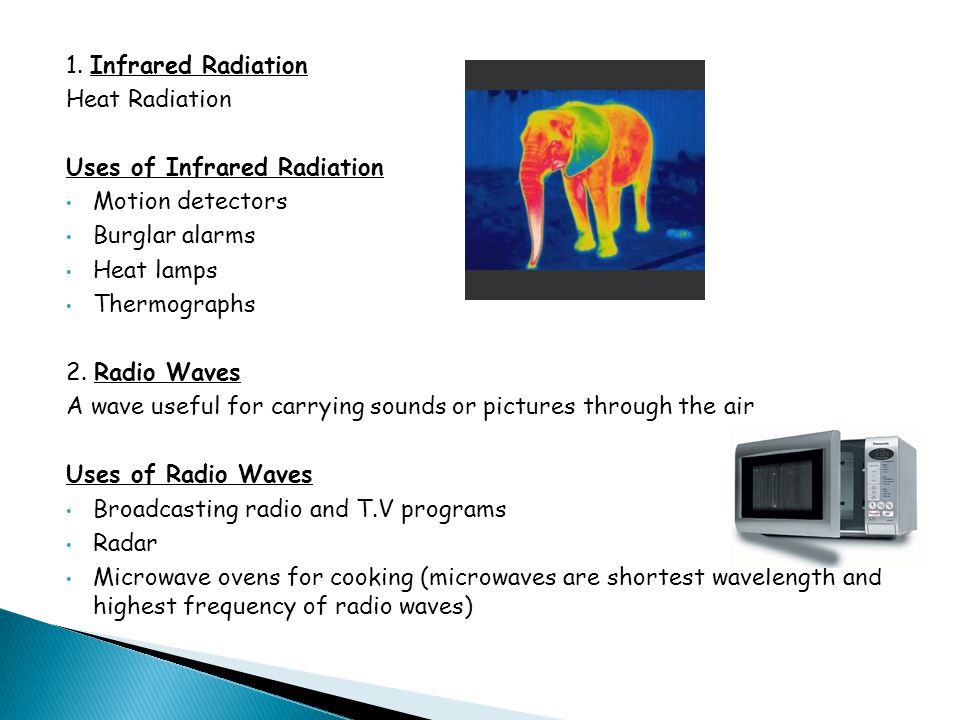 1. Infrared Radiation Heat Radiation. Uses of Infrared Radiation. Motion detectors. Burglar alarms.
