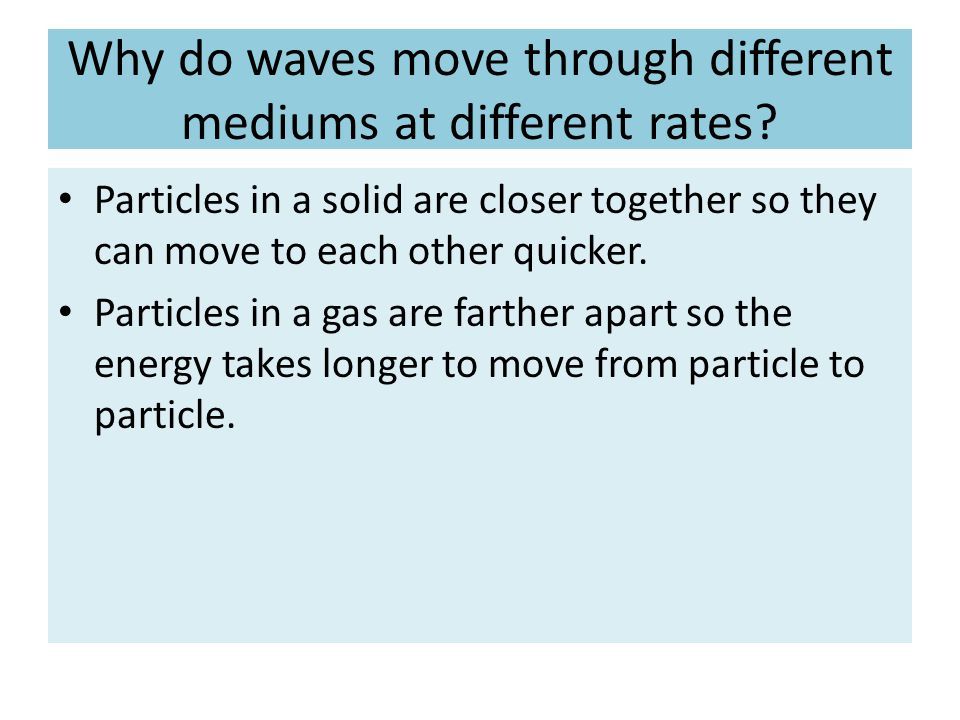 Why do waves move through different mediums at different rates