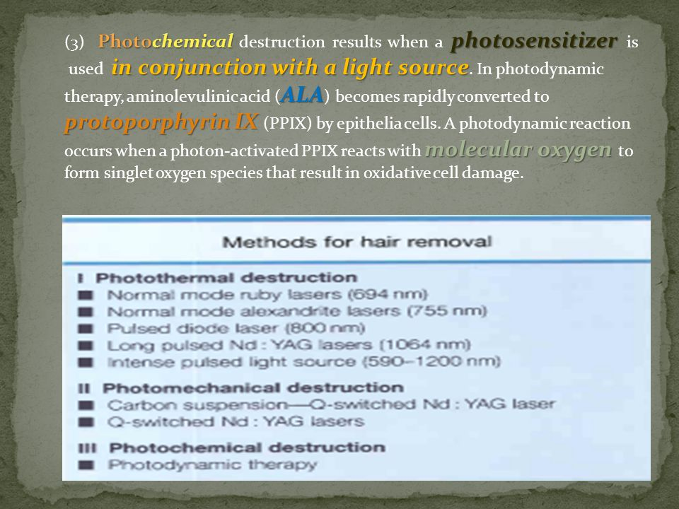 (3) Photochemical destruction results when a photosensitizer is used in conjunction with a light source.