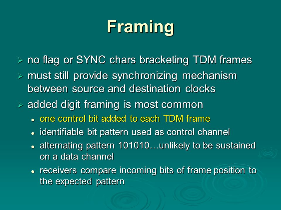 Framing no flag or SYNC chars bracketing TDM frames