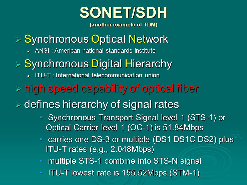 SONET/SDH (another example of TDM)