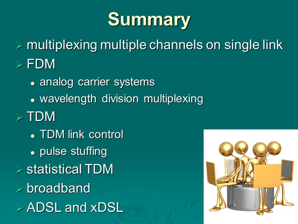 Summary multiplexing multiple channels on single link FDM TDM