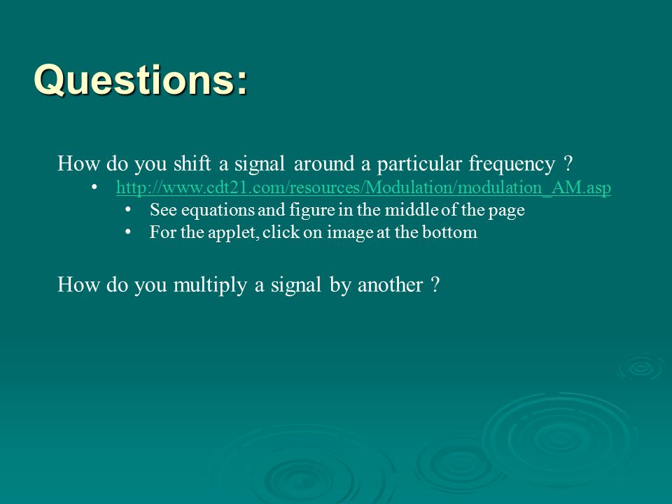 Questions: How do you shift a signal around a particular frequency
