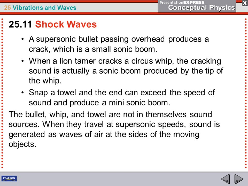 25.11 Shock Waves A supersonic bullet passing overhead produces a crack, which is a small sonic boom.