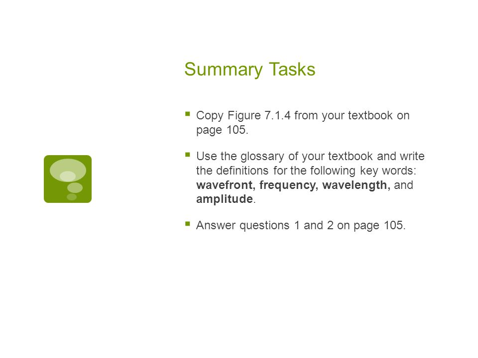 Summary Tasks Copy Figure 7.1.4 from your textbook on page 105.