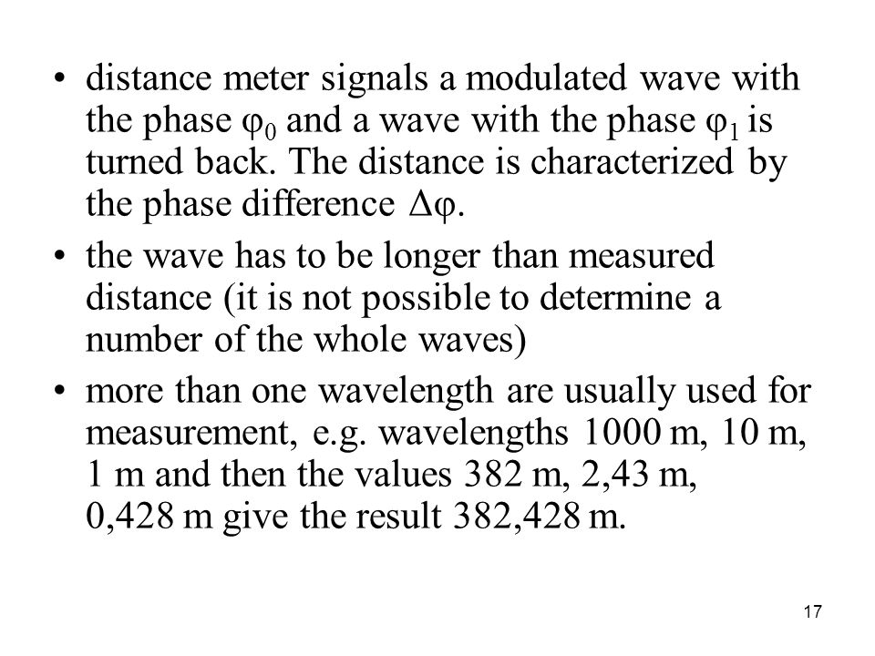 distance meter signals a modulated wave with the phase φ0 and a wave with the phase φ1 is turned back. The distance is characterized by the phase difference Δφ.