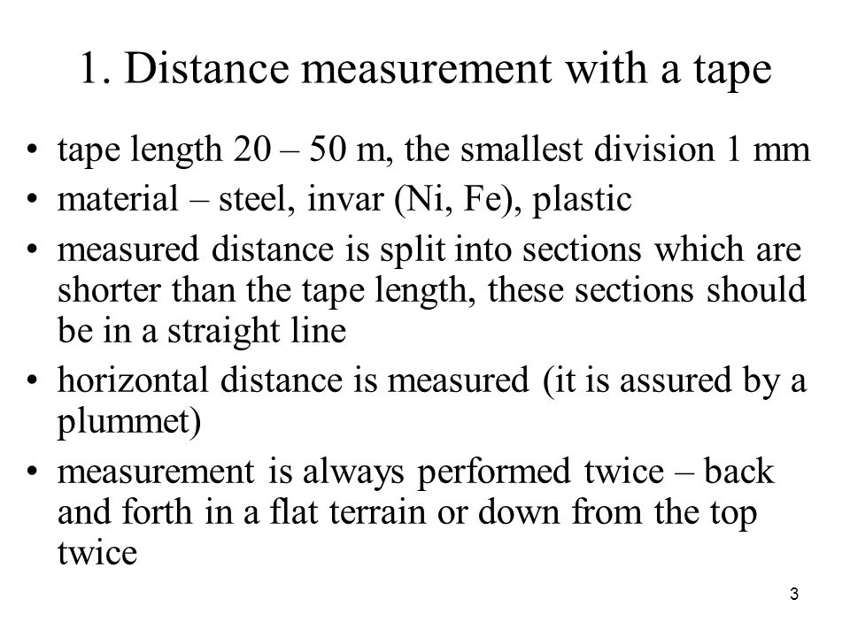 1. Distance measurement with a tape