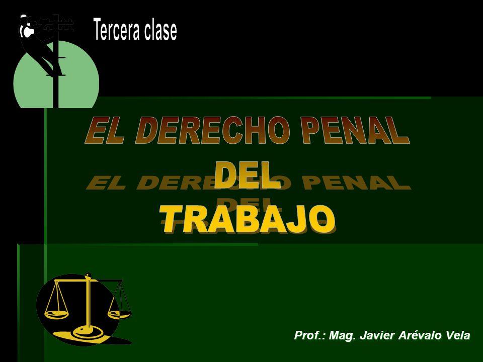Tercera clase EL DERECHO PENAL DEL TRABAJO