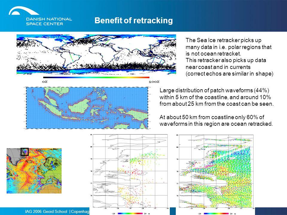 Benefit of retracking The Sea Ice retracker picks up many data in i.e. polar regions that is not ocean retracket.