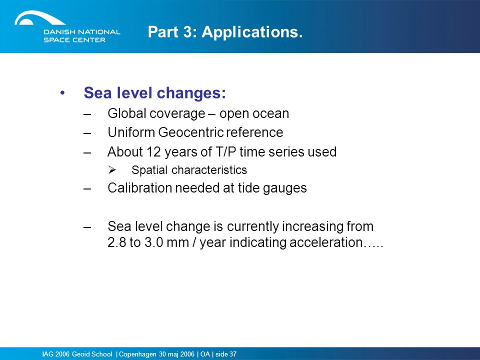 Part 3: Applications. Sea level changes: Global coverage – open ocean