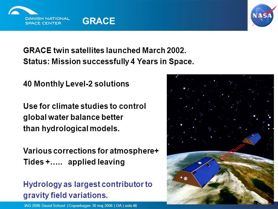 GRACE GRACE twin satellites launched March 2002.