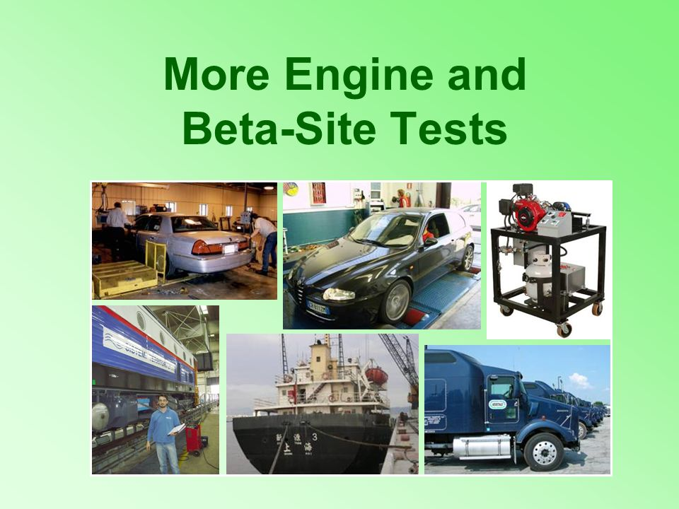 More Engine and Beta-Site Tests