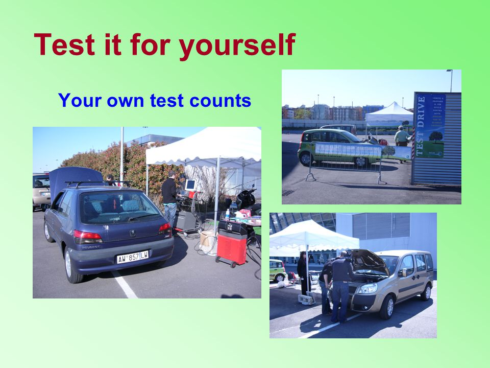 Test it for yourself Your own test counts