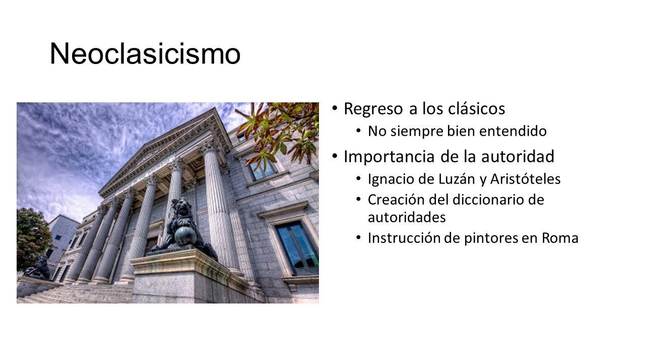 Neoclasicismo Regreso a los clásicos Importancia de la autoridad