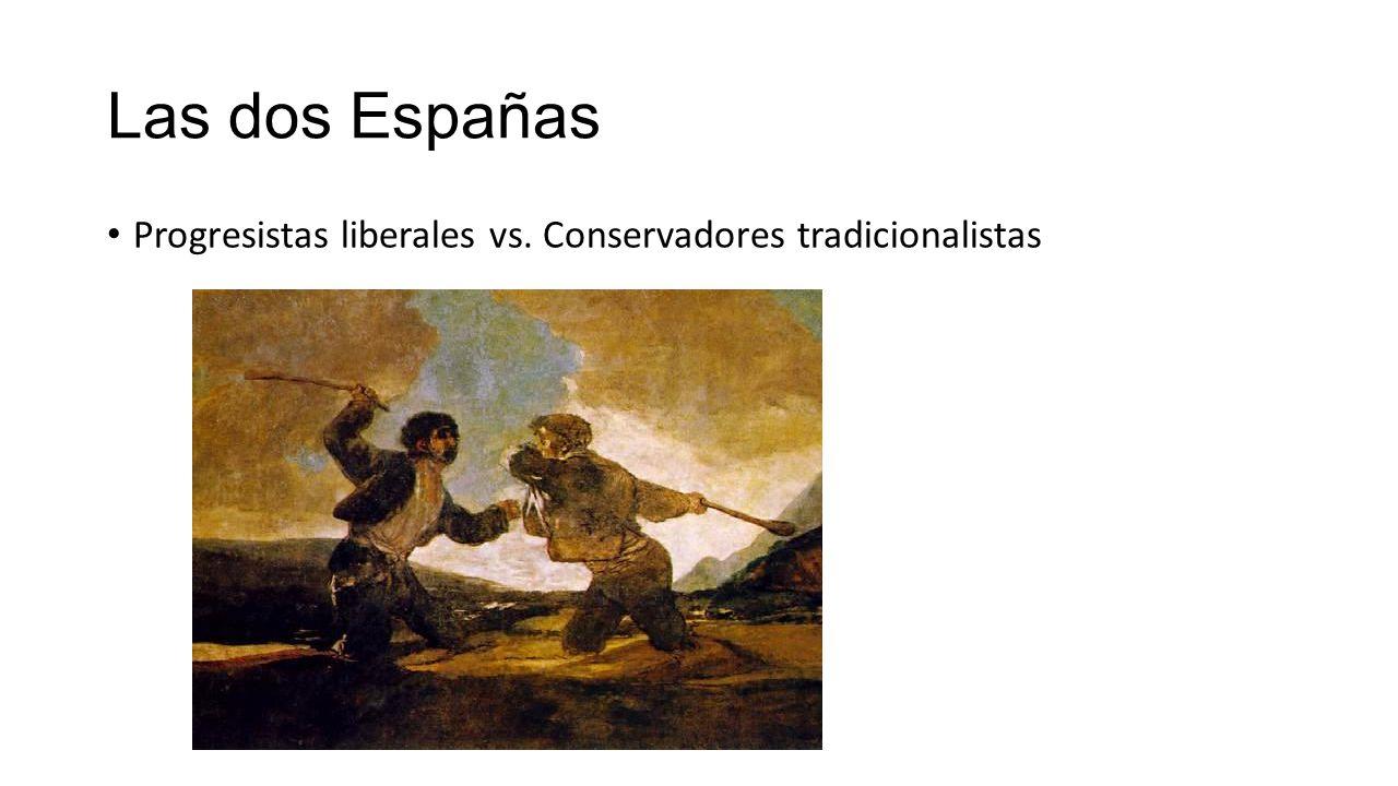 Las dos Españas Progresistas liberales vs. Conservadores tradicionalistas