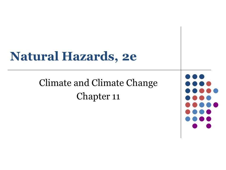 Climate and Climate Change Chapter 11