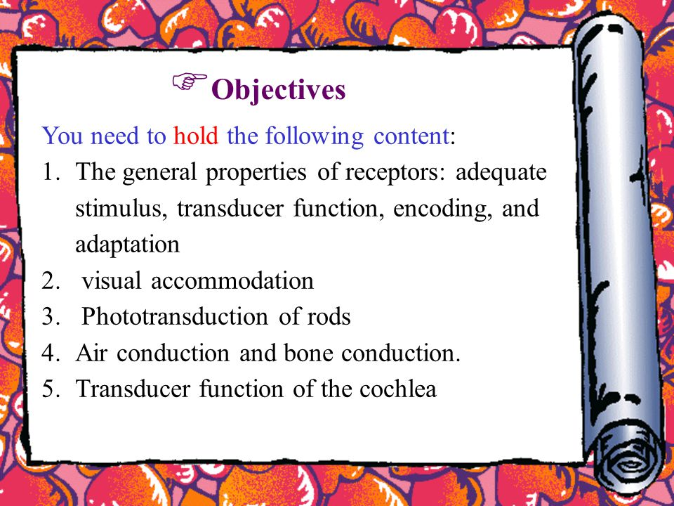 Objectives You need to hold the following content: