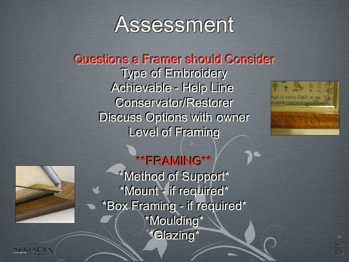 Assessment Questions a Framer should Consider Type of Embroidery