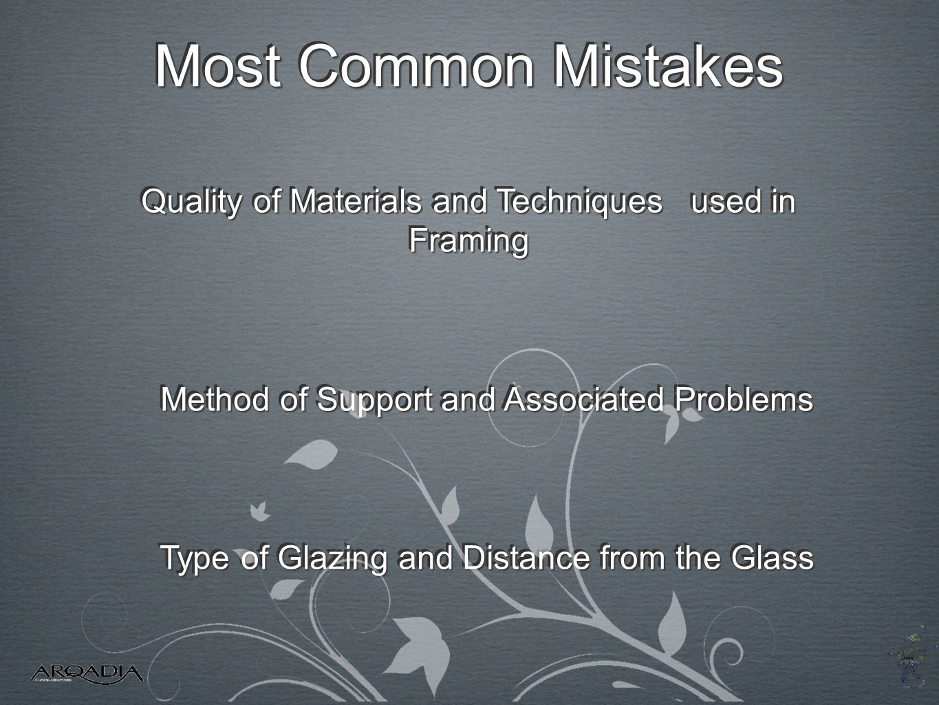 Most Common Mistakes Quality of Materials and Techniques used in Framing. Method of Support and Associated Problems.