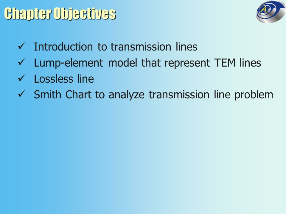 Chapter Objectives Introduction to transmission lines