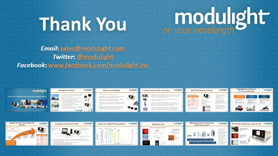 Thank You Email: sales@modulight.com Twitter: @modulight Facebook: www.facebook.com/modulight.inc