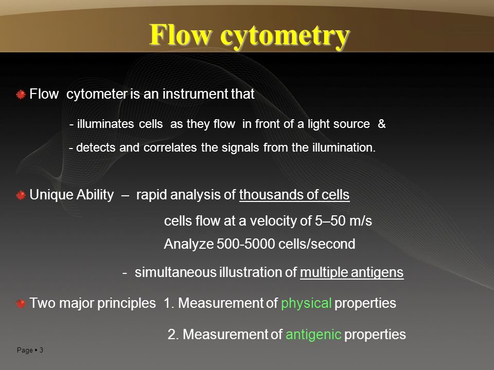 Flow cytometry Flow cytometer is an instrument that