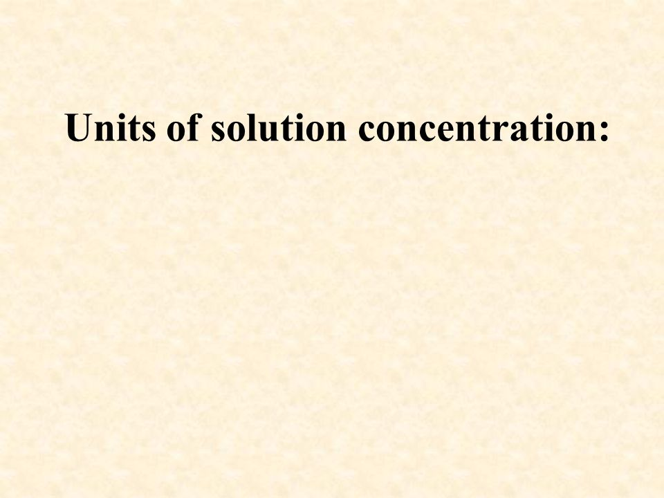 Units of solution concentration:
