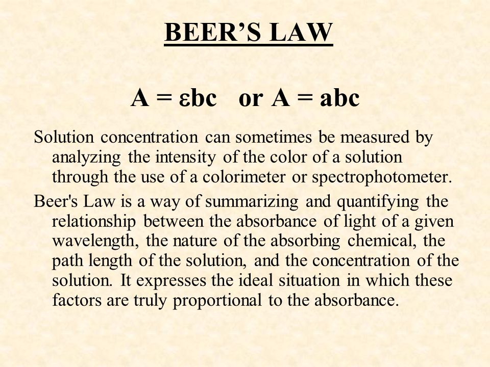 BEER'S LAW A = bc or A = abc