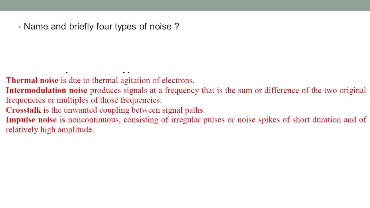 Name and briefly four types of noise
