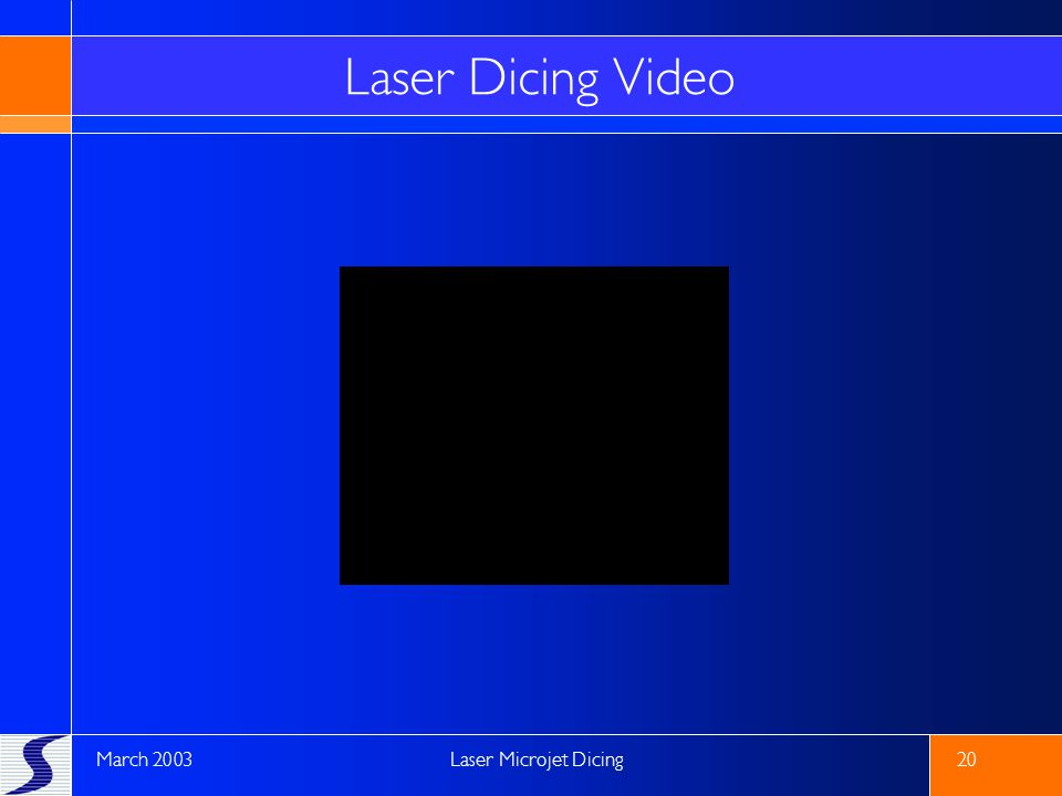 Laser Dicing Video March 2003 Laser Microjet Dicing