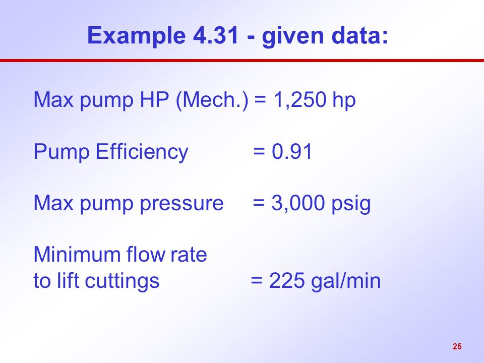Example 4.31 - given data: Max pump HP (Mech.) = 1,250 hp