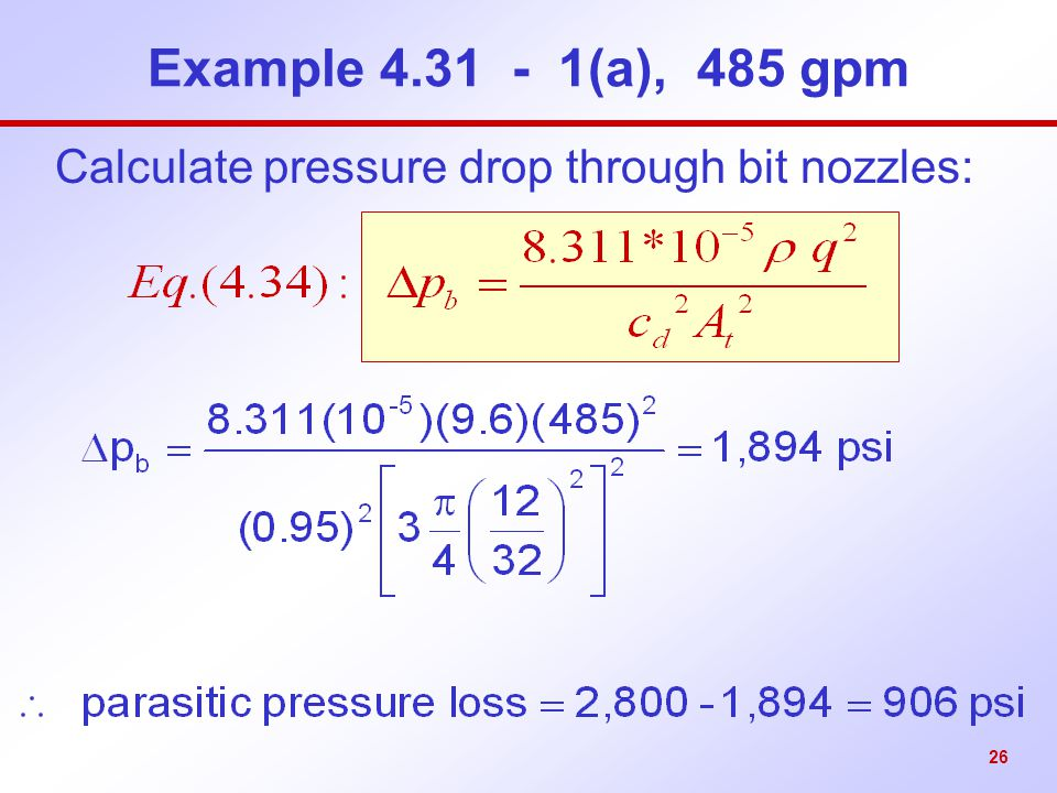 Calculate pressure drop through bit nozzles: