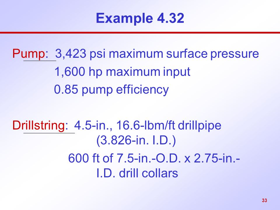 Example 4.32 Pump: 3,423 psi maximum surface pressure