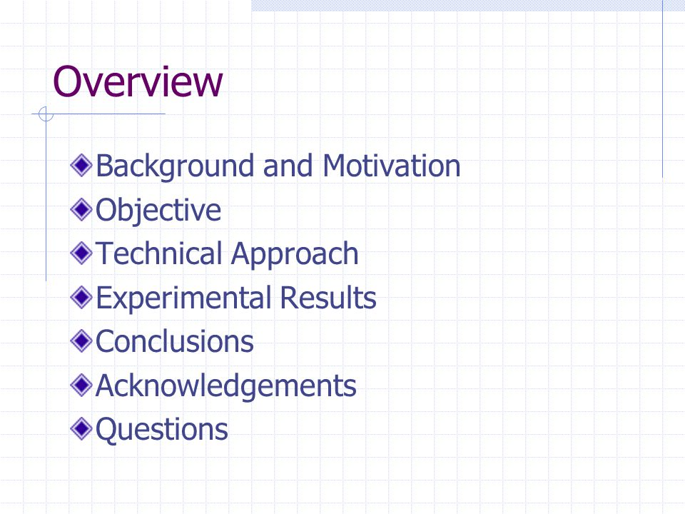 Overview Background and Motivation Objective Technical Approach