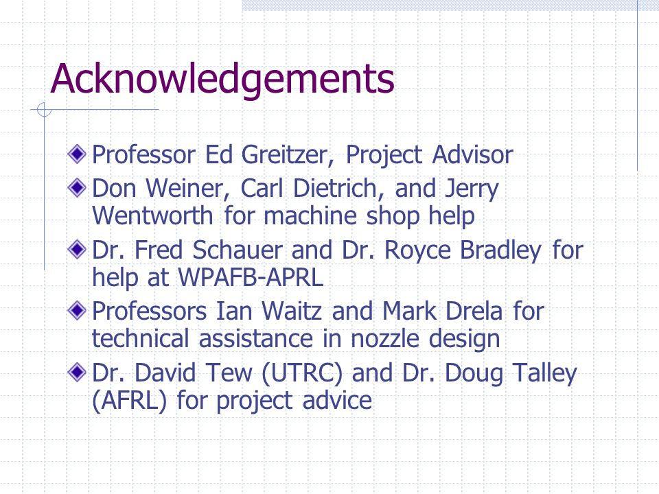 Acknowledgements Professor Ed Greitzer, Project Advisor