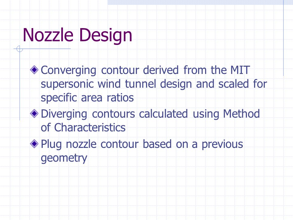 Nozzle Design Converging contour derived from the MIT supersonic wind tunnel design and scaled for specific area ratios.