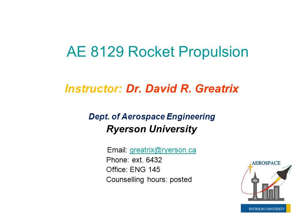 Instructor: Dr. David R. Greatrix Dept. of Aerospace Engineering
