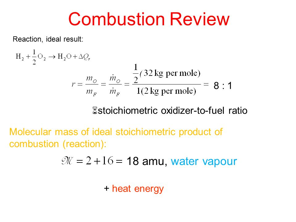 Combustion Review 18 amu, water vapour 8 : 1