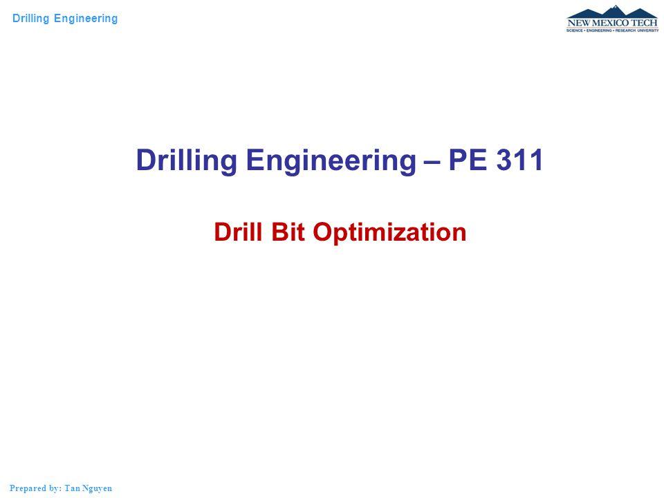 Drilling Engineering – PE 311 Drill Bit Optimization