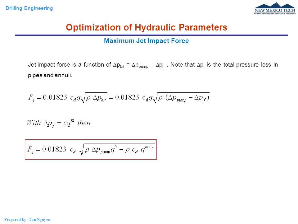 Optimization of Hydraulic Parameters Maximum Jet Impact Force