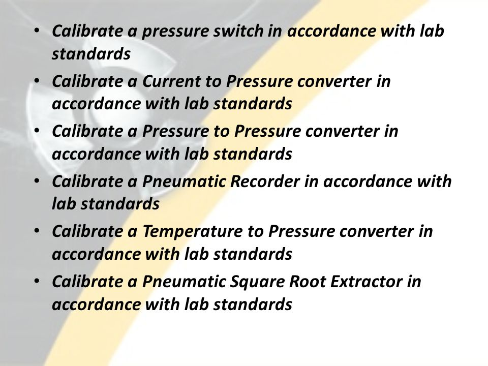 Calibrate a pressure switch in accordance with lab standards